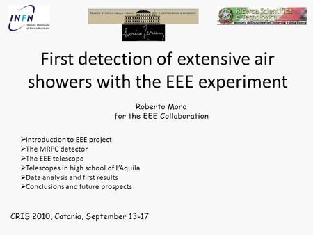 First detection of extensive air showers with the EEE experiment CRIS 2010, Catania, September 13-17  Introduction to EEE project  The MRPC detector.