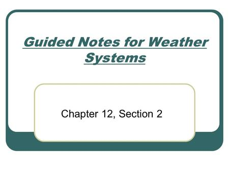 Guided Notes for Weather Systems