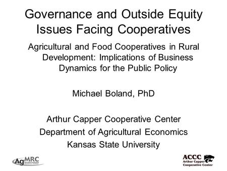 Governance and Outside Equity Issues Facing Cooperatives Agricultural and Food Cooperatives in Rural Development: Implications of Business Dynamics for.