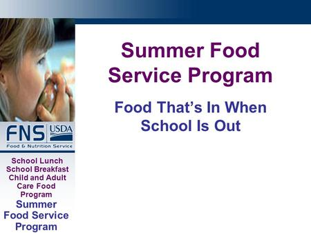School Lunch School Breakfast Child and Adult Care Food Program Summer Food Service Program Food That's In When School Is Out.