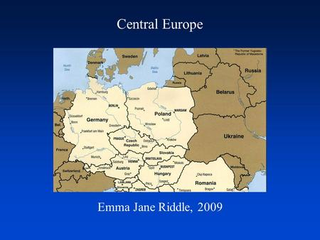 Central Europe Emma Jane Riddle, 2009. Population.