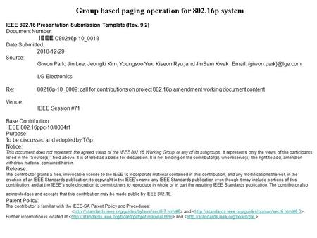 Group based paging operation for 802.16p system IEEE 802.16 Presentation Submission Template (Rev. 9.2) Document Number: IEEE C80216p-10_0018 Date Submitted: