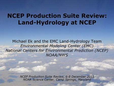NCEP Production Suite Review: Land-Hydrology at NCEP