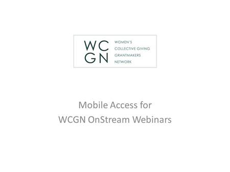 Mobile Access for WCGN OnStream Webinars. Go to your app store and search for OnStream Webinars After you download this free app this blue arrow icon.