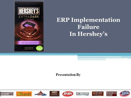 Presentation By ERP Implementation Failure In Hershey's.