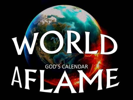 "GOD'S CALENDAR. I. The Rapture of the Church 2. The Tribulation (Revelation 6-19) -7 year period -3 ½ years of ""peace"" -Abomination of Desolation -3."