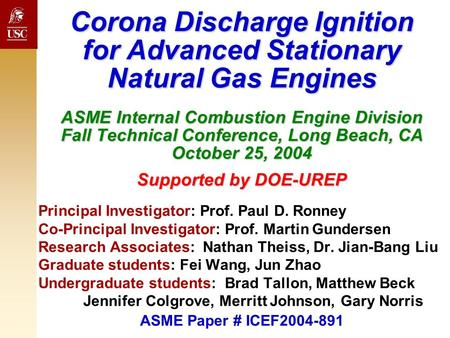 Corona Discharge Ignition for Advanced Stationary Natural Gas Engines ASME Internal Combustion Engine Division Fall Technical Conference, Long Beach,