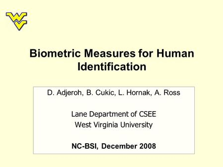 Biometric Measures for Human Identification