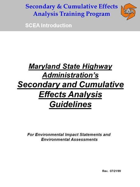 Secondary & Cumulative Effects Analysis Training Program Maryland State Highway Administration's Secondary and Cumulative Effects Analysis Guidelines For.