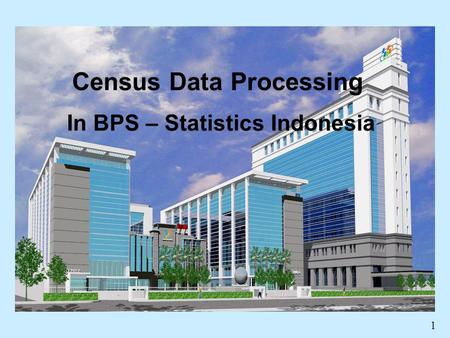 1 Census Data Processing In BPS – Statistics Indonesia.