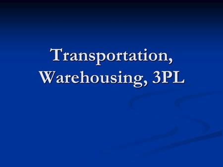 Transportation, Warehousing, 3PL. 2 Which of the following is not an example of a function provided by transportation? a) temporary warehousing b) production.