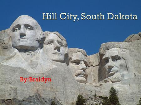 By:Braidyn. Map of Hill City South Dakota  Males:485  Females:463.