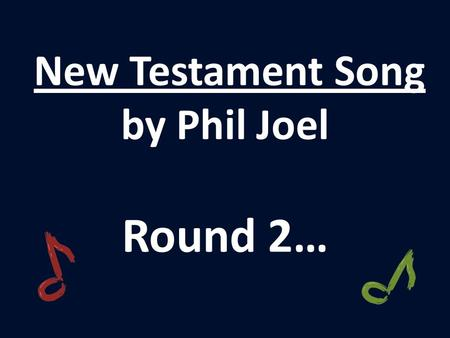 New Testament Song by Phil Joel Round 2…. Audience Participation Yay !