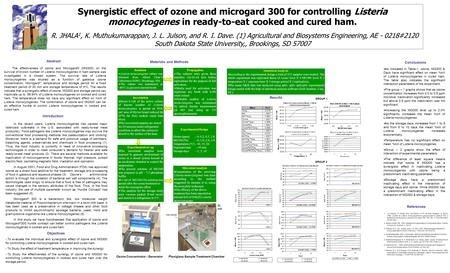 Synergistic effect of ozone and microgard 300 for controlling Listeria monocytogenes in ready-to-eat cooked and cured ham. R. JHALA 1, K. Muthukumarappan,