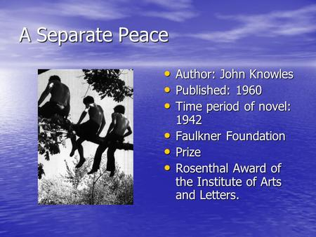 the narrators loss of identity in a separate peace a novel by john knowles A separate peace is a novel told entirely in flashback, by a narrator—gene forrester—who is our only source of information regarding the events that he recounts as the story develops, the initial trust that exists between reader and narrator gradually frays, as we realize that gene, while probably not lying about the events of the story.