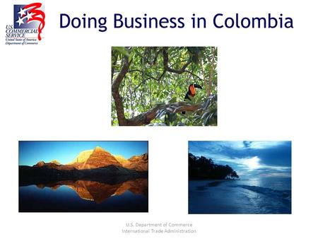 U.S. Department of Commerce International Trade Administration Doing Business in Colombia.