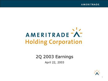 1 April 22, 2003 2Q 2003 Earnings. 2 Safe Harbor Statement This presentation contains forward-looking statements within the meaning of the federal securities.