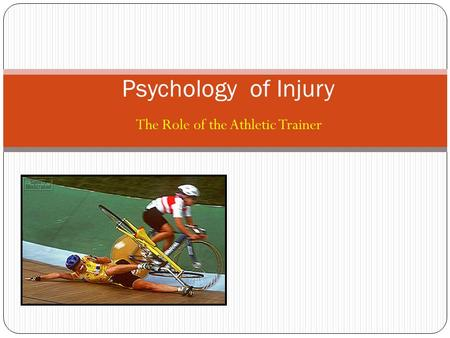 The Role of the Athletic Trainer Psychology of Injury.