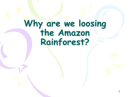 1 Why are we loosing the Amazon Rainforest?. 2 Increase in Tropical Deforestation Around the World.