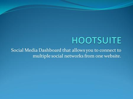 Social Media Dashboard that allows you to connect to multiple social networks from one website.