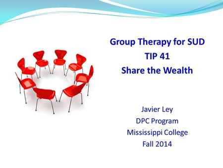 Group Therapy for SUD TIP 41 Share the Wealth