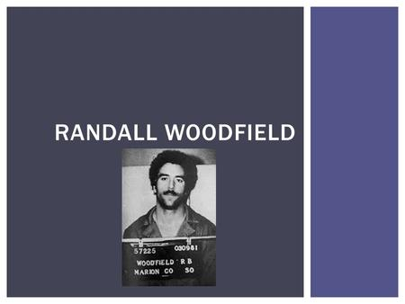 Randall Woodfield.