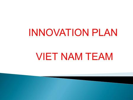 INNOVATION PLAN VIET NAM TEAM. Developing Rural Traditional Trade Village for Pro-poor COCONUT PRODUCT IN BEN TRE PROVINCE.