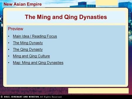 Section 3 New Asian Empire Preview Main Idea / Reading Focus The Ming Dynasty The Qing Dynasty Ming and Qing Culture Map: Ming and Qing Dynasties The Ming.
