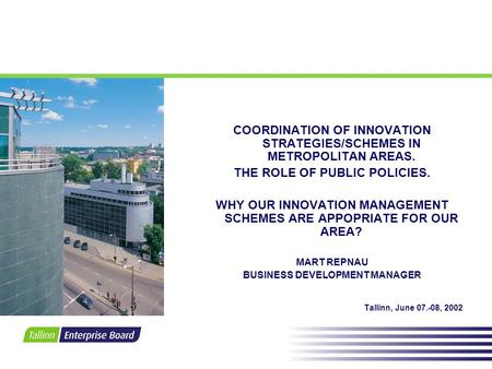 COORDINATION OF INNOVATION STRATEGIES/SCHEMES IN METROPOLITAN AREAS. THE ROLE OF PUBLIC POLICIES. WHY OUR INNOVATION MANAGEMENT SCHEMES ARE APPOPRIATE.