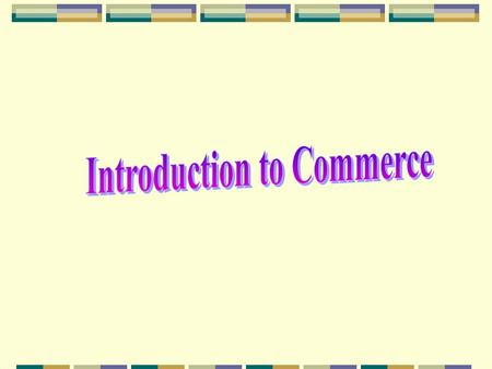 Commerce is the exchange and distribution of goods and services which involves the making of profits. The scope of commerce includes trade and aids to.