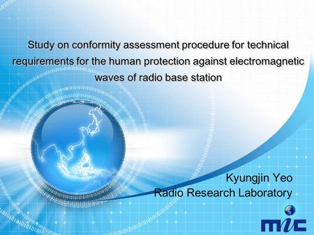 Study on conformity assessment procedure for technical requirements for the human protection against electromagnetic waves of radio base station Kyungjin.