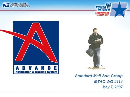 Standard Mail Sub Group MTAC WG #114 May 7, 2007.