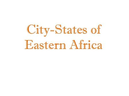 City-States of Eastern Africa. SWAHILI COAST By 1100, Bantu-speaking people had migrated to the east coast. Villages grew around trade between East Africans.