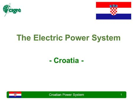 Croatian Power System 1 The Electric Power System - Croatia -