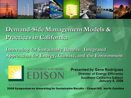 Demand-Side Management Models & Practices in California Innovating for Sustainable Results: Integrated Approaches for Energy, Climate, and the Environment.
