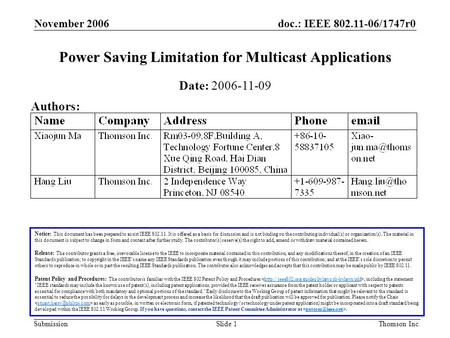 Doc.: IEEE 802.11-06/1747r0 Submission November 2006 Thomson Inc.Slide 1 Power Saving Limitation for Multicast Applications Notice: This document has been.