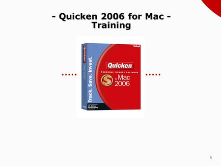 1 - Quicken 2006 for Mac - Training. 2 Quicken 2006 System Requirements  Operating Systems  Mac OS 10.4.1  Mac OS 10.3.9  Mac OS 10.2.8  Memory 