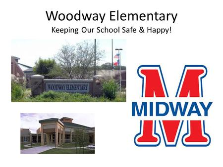 Woodway Elementary Keeping Our School Safe & Happy!