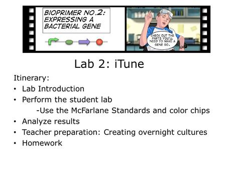 Lab 2: iTune Itinerary: Lab Introduction Perform the student lab -Use the McFarlane Standards and color chips Analyze results Teacher preparation: Creating.