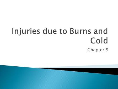 Chapter 9.  Estimate size of injury and determine associated injuries  Discuss the principles of initial assessment and treatment  Identify special.