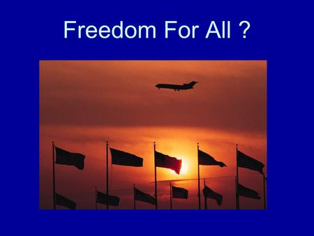 "Freedom For All ?. The United States Constitution guarantees ""liberty and justice for all"" Many Americans have fought and died for this principle."