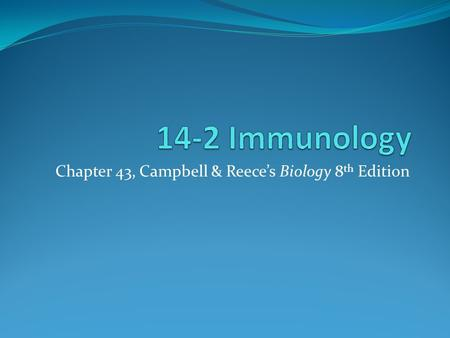 Chapter 43, Campbell & Reece's Biology 8 th Edition.