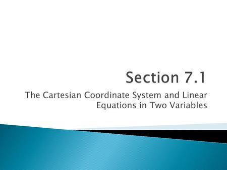 The Cartesian Coordinate System and Linear Equations in Two Variables.