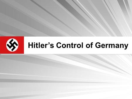 how did the nazis control germany Terror and propaganda: nazi control of germany and propaganda in nazi germany and weapons that they used to control germany and terrorize.