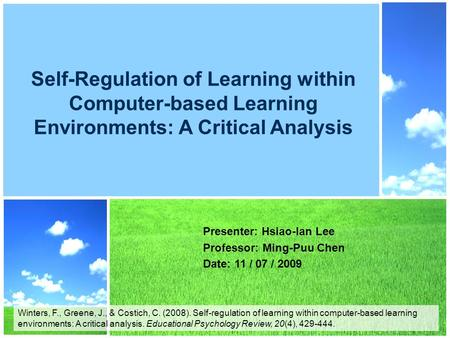 Winters, F., Greene, J., & Costich, C. (2008). Self-regulation of learning within computer-based learning environments: A critical analysis. Educational.