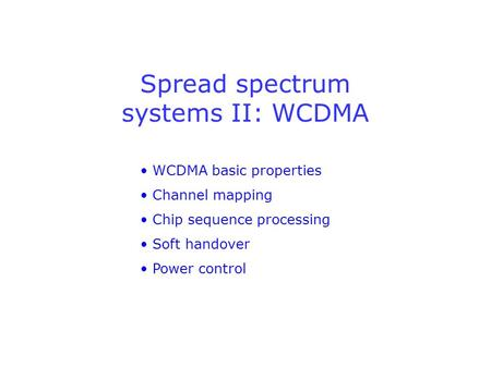 Spread spectrum systems II: WCDMA