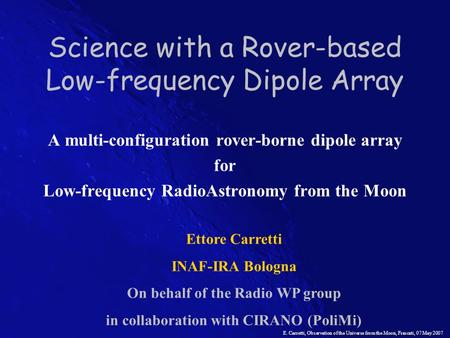 Science with a Rover-based Low-frequency Dipole Array A multi-configuration rover-borne dipole array for Low-frequency RadioAstronomy from the Moon Ettore.