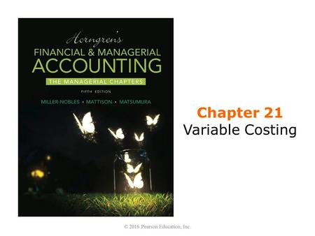 Chapter 21 Variable Costing
