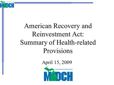 American Recovery and Reinvestment Act: Summary of Health-related Provisions April 15, 2009.