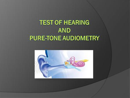 Test of Hearing And Pure-tone Audiometry